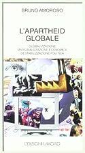 L'apartheid globale : globalizzazione,…