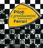 Piloti e gentiluomini. Gli eroi italiani…