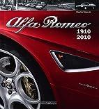 Alfa Romeo: 1910-2010 by Maurizio Tabucchi