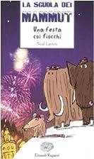 Una festa coi fiocchi. La scuola dei mammut…
