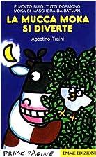 La mucca Moka si diverte by Agostino Traini