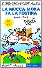 La mucca Moka fa la postina by Agostino…