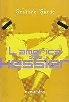 L' America delle Kessler by Stefano Sardo
