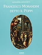 Francesco Morandini detto Il Poppi by…