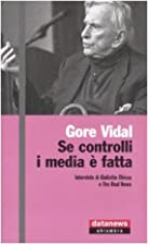 Se controlli i media è fatta by Gore Vidal