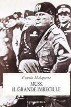 Muss. Il grande imbecille by Curzio…