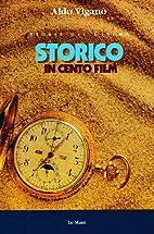 Storico in cento film by Aldo Viganò