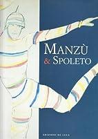 Manzù e Spoleto by Livia Velani