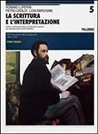 La scrittura e l'interpretazione - Edizione…