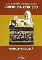 La vita quotidiana nella Toscana antica.…