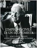 Franco Modigliani: L'impegno civile di un economista. Scritti editi e inediti sull'economia e la società italiana