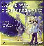 Angelo Scola: Gesù è vivo e cammina con te. Lettera ai bambini per il Natale