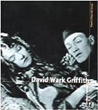 David Wark Griffith by Paolo Cherchi Usai