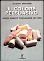 Il Colore persuasivo by Lia Luzzatto