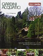 Giardini acquatici by Alan Bridgewater