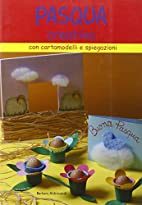 La Pasqua creativa by Barbara Aldrovandi