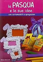 La Pasqua e le sue idee by Barbara…