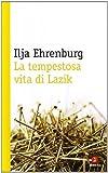 Il'ja Ehrenburg: La tempestosa vita di Lazik