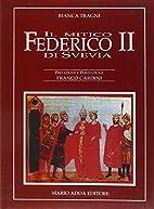 Il mitico Federico II di Svevia by Bianca…