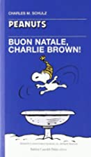 Buon Natale, Charlie Brown! by Charles M.…