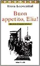 Buon appetito, Elia: Manuale di cucina…