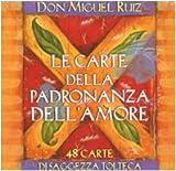 Miguel Ruiz: Le carte della padronanza dell'amore. Carte