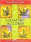 Miguel Ruiz: I quattro accordi. Guida pratica alla libertà personale. Un libro di saggezza tolteca