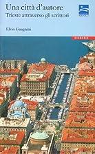 Una città d'autore. Trieste…