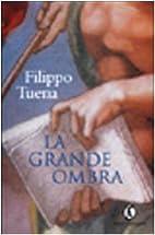Grande Ombra by Filippo Tuena