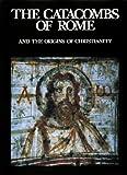 Mancinelli, Fabrizio: Catacombs of Rome & the Origins of Chris