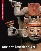 Ancient American Art (Visual Encyclopedia of…