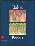 John Bowlt: Teatro della Ragione/ Teatro del Desiderio: L'Arte di Alexandre Benois e Leon Bakst