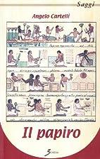 Il papiro. Dove, quando, perché e…