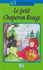 Le Petit Chaperon Rouge (Plaisir de Lire)…