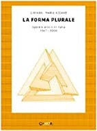 La forma plurale. Opere e artisti in Italia.…