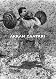 Comer, Stuart: Akram Zaatari: The Uneasy Subject