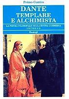 Dante templare e alchimista: la pietra…