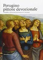 Perugino, pittore devozionale : modelli e…