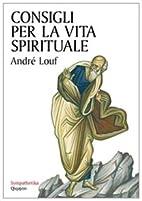Consigli per la vita spirituale by…