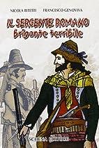Il Sergente Romano, brigante terribile by…