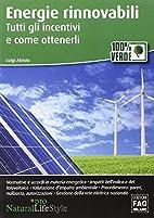 Energie rinnovabili. Tutti gli incentivi e…