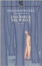 Una barca nel bosco : [romanzo] by Paola…
