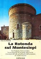 La Rotonda Sul Montesiepi: San Galgano,…