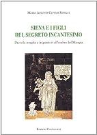Siena e i figli del segreto incantesimo:…