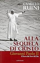 Alla sequela di Cristo: Giovanni Paolo 2.,…