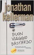 Buon viaggio bastardo by Kellerman Jonathan