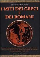 I miti dei greci e dei romani: dei, eroi,…