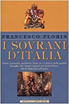 Sovrani d'Italia by Francesco Floris