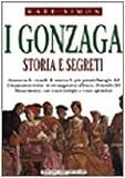 Kate Simon: I Gonzaga-Storia E Segreti