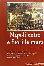 Napoli entro le mura by Massimo Rosi